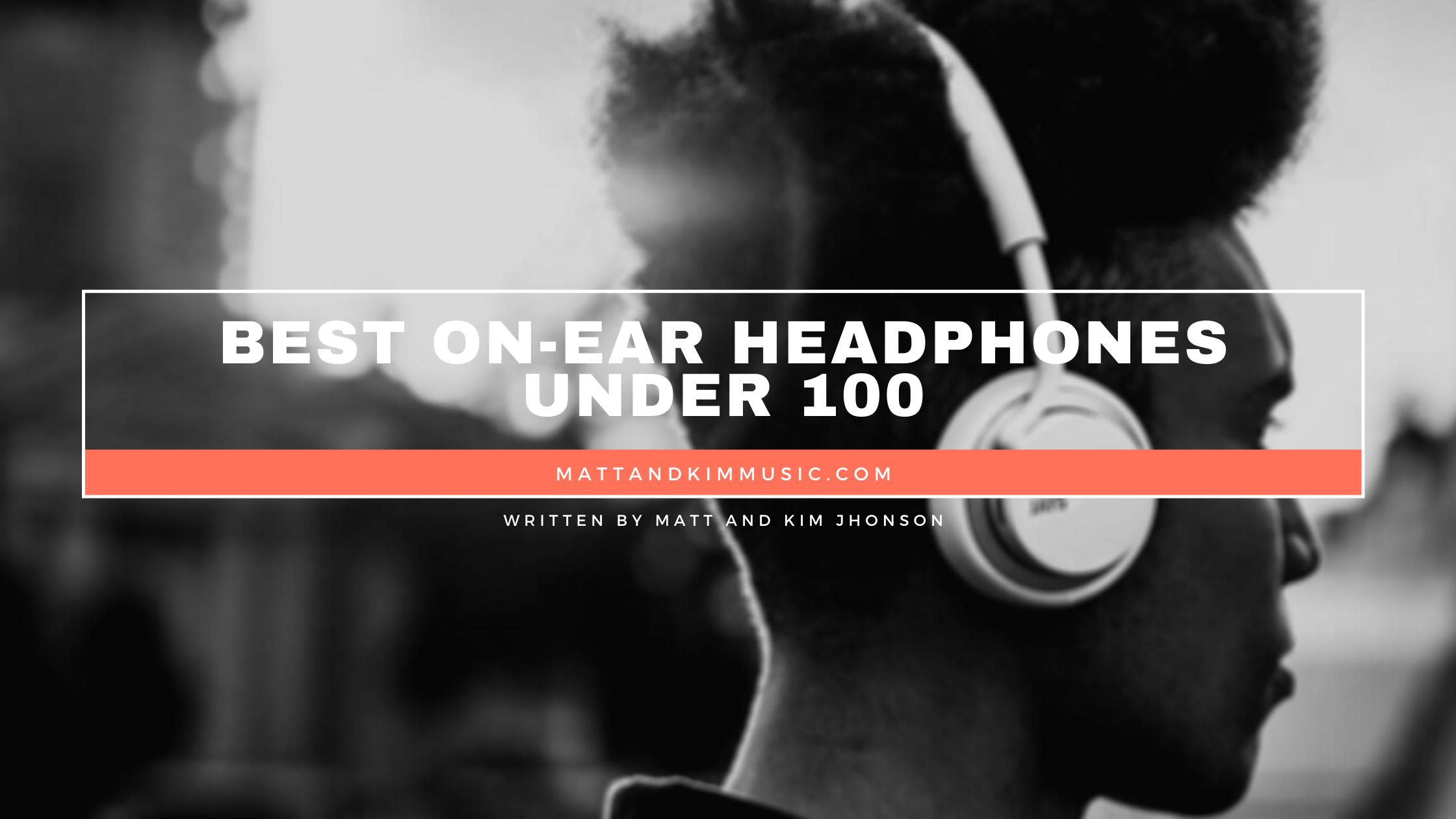 best on-ear headphones under 100