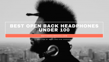 Best Open Back Headphones Under 100