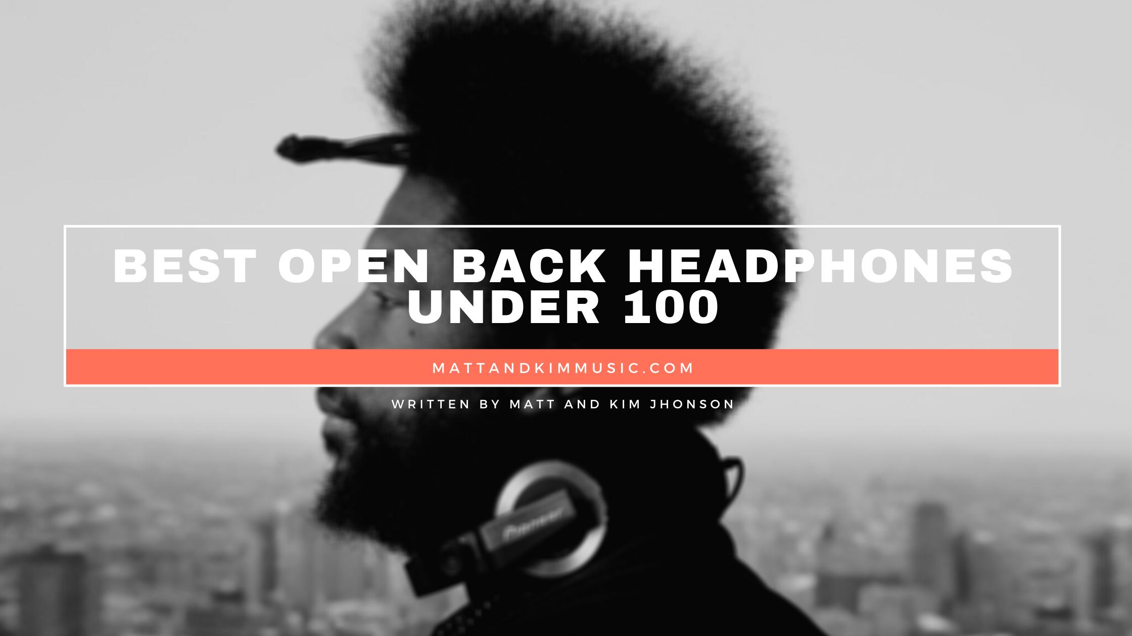 best open back headphones under 100