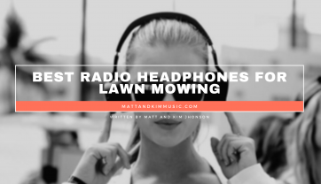 Best Radio Headphones For Lawn Mowing