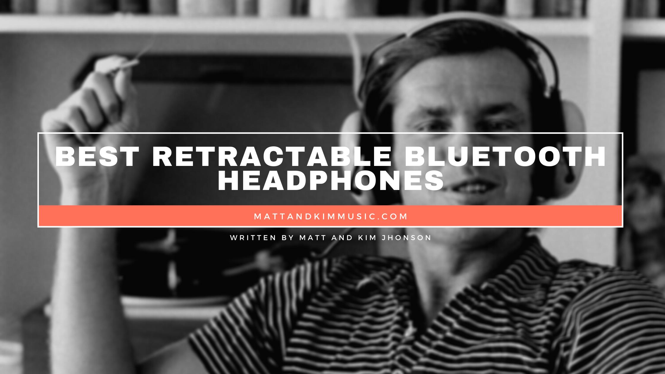 best retractable bluetooth headphones