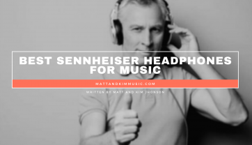 Best Sennheiser Headphones for Music