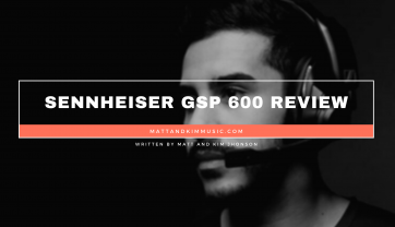 Sennheiser GSP 600 Review